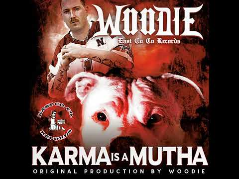 woodie---karma-is-a-mutha-!-new-woodie-song!!!!-2019-!
