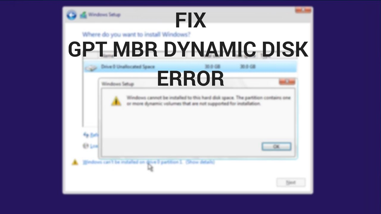 Fix: Windows Cannot be Installed to This Disk GPT, MBR