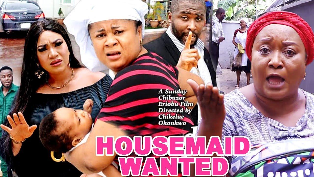 Download HOUSEMAID WANTED 7&8(Trending New Movie) UJU OKOLI/ONNY MICHAEL/QUEENETH HILBERT 2021 LATEST MOVIE