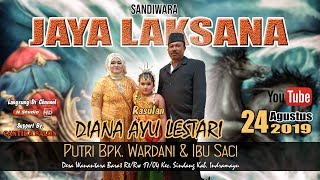 LIVE SANDIWARA JAYA LAKSANA || RASULAN DIANA AYU LESTARI 24/08/19 || SIANG