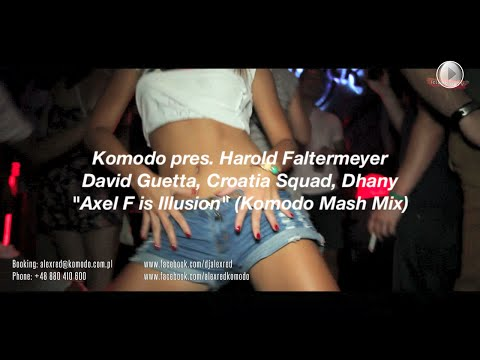 Komodo pres. H.Faltermeyer, Croatia Squad, D.Guetta, Dhany- Axel F. Is Illusion (Komodo Mash Mix)