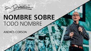 Nombre Sobre Todo Nombre - Andrés Corson - 4 Marzo 2018
