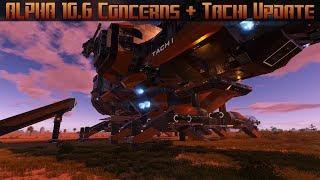 Empyrion Galactic Survival - Alpha 10.6 Concerns + Tachi Project Update
