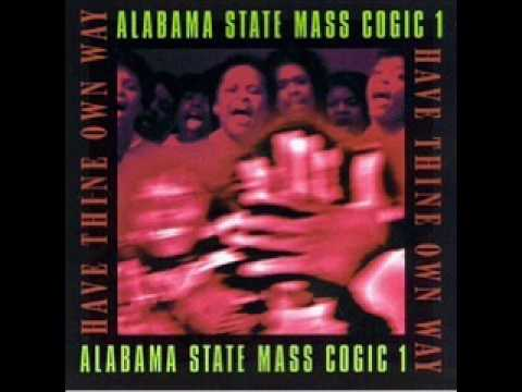 Alabama State Mass Choir - Have Thine Own Way
