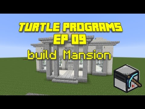 ComputerCraft: Turtle Programs, Ep 09:  build Mansion