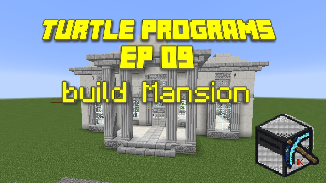 Computercraft turtle programs ep 09 build mansion youtube for Build your house program