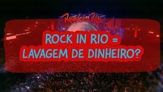 ROCK IN RIO = LAVAGEM DE DINHEIRO? QUERO LÁ SABER #37