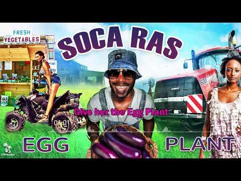 Soca Ras - Egg Plant [Bouyon 2019]