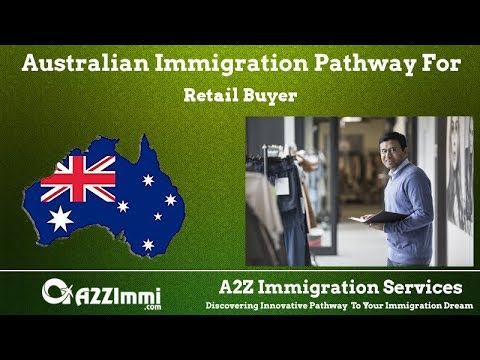 Australia Immigration Pathway for Retail Buyer*** (ANZSCO Code: 639211)