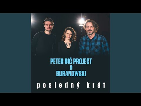 Peter Bič Project & BuranoWski - Posledný Krát mp3 ke stažení