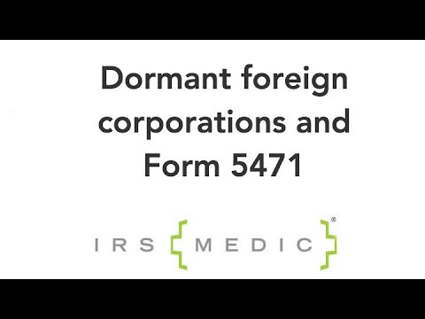 Form 5471 Dormant Corporation Filing Requirements