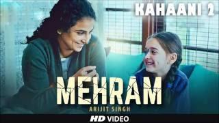 Mehram Lyrics | Kahaani 2 | Arijit Singh | Vidya Balan, Arjun Rampal