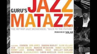Guru - Cuz I'm Jazzy (feat. Slum Village)