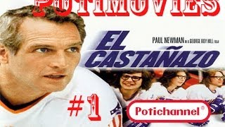 """POTIMOVIES #1 // EL CASTAÑAZO """"SLAP SHOT"""" \\ PAUL NEWMAN Y LOS HANSON A .... LIMPIA"""