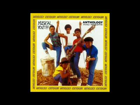 Musical Youth - Anthology Full Album
