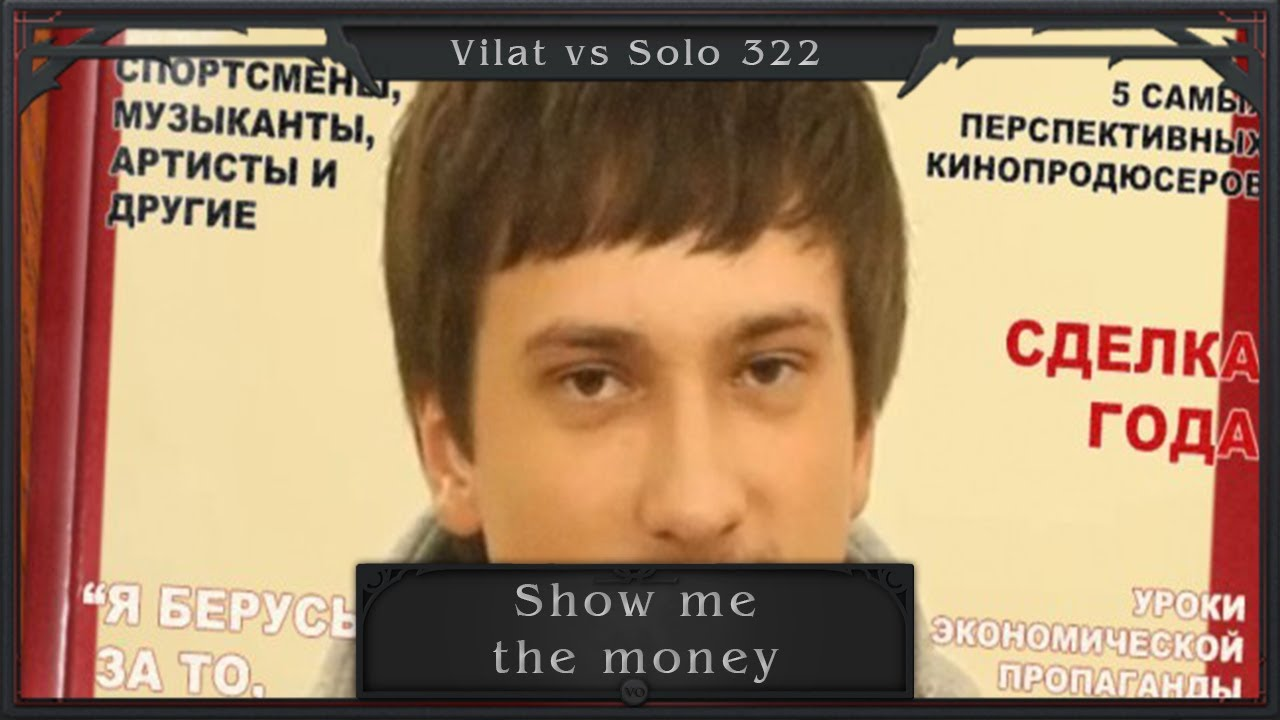 Vilat vs Solo 322 - show me the money - YouTube
