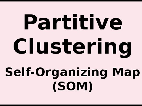 Partitive Clustering .. Self-Organizing Map (SOM)