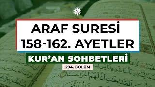 Kur'an Sohbetleri | ARAF SURESİ 158-162. AYETLER