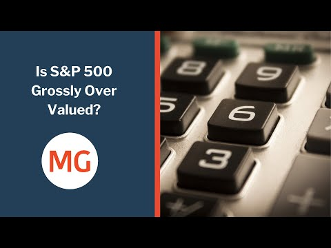 Is S&P 500 Grossly Over Valued?