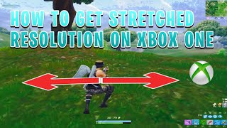HOW TO GET STRETCHED RESOLUTION ON XBOX ONE | Fortnite