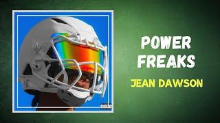 Jean Dawson - Power Freaks (Lyrics)