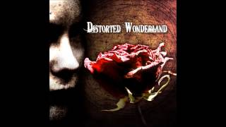 Distorted Wonderland - Never Had Nothing
