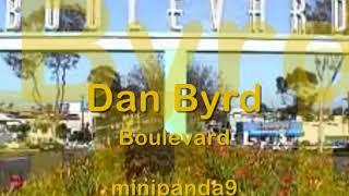 lagu barat jadul lyrics( Dan byrd - Boulevard)