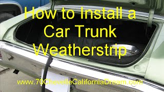 How to Install a Car Trunk Weatherstrip