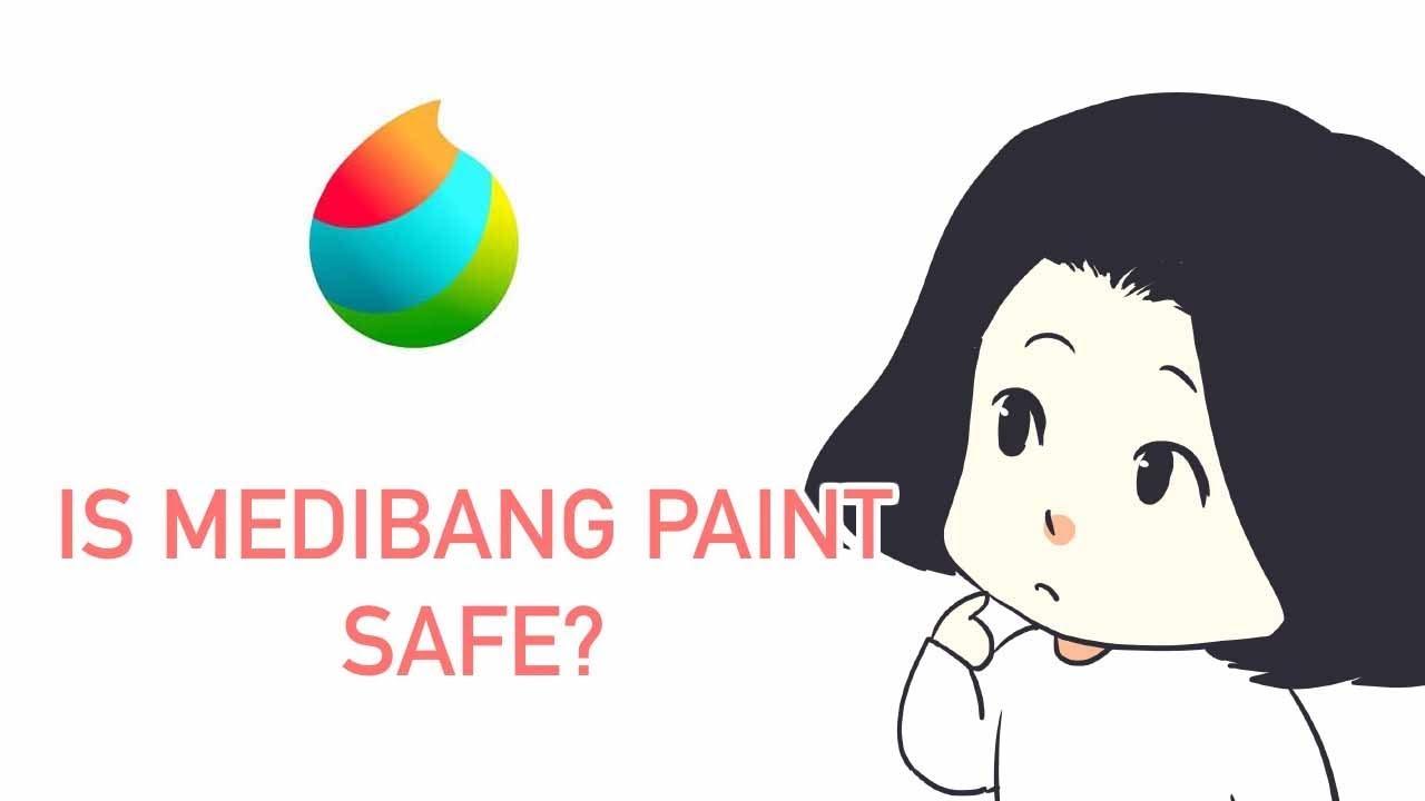 [Medibang Paint Pro desktop how to] Is Medibang Paint safe?