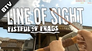 LINE OF SIGHT | Fistful of Frags Gameplay