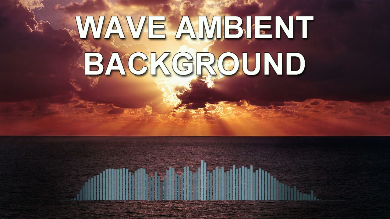 Wave Ambient Background