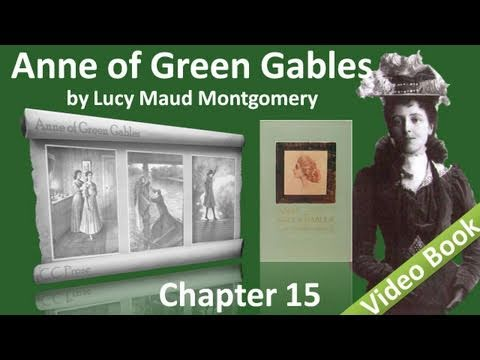 Chapter 15 - Anne of Green Gables by Lucy Maud Montgomery - A Tempest in the School Teapot