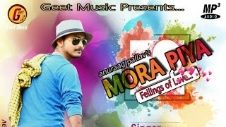 Gambar cover MORA PIYA//By Anuraag Pallav//Latest Assamese Romantic Song 2019