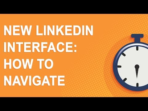 New LinkedIn interface: How to navigate (2017)