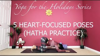 Yoga For The Holidays Series - Heart Focused Hatha