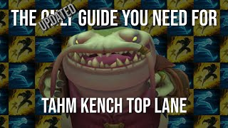 [UPDATED] The Only Guide You Need For Tahm Kench Top Lane