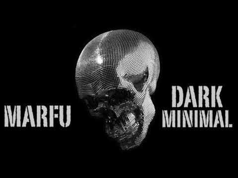 MARFU DARK MINIMAL DJ SET 12 JANUARY 2018