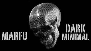 MARFU DARK MINIMAL DJ SET 12 JANUARY 2018