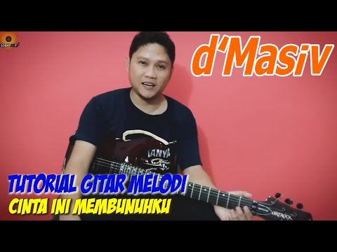 Tutorial Gitar Melodi D'Masiv - Cinta Ini Membunuhku