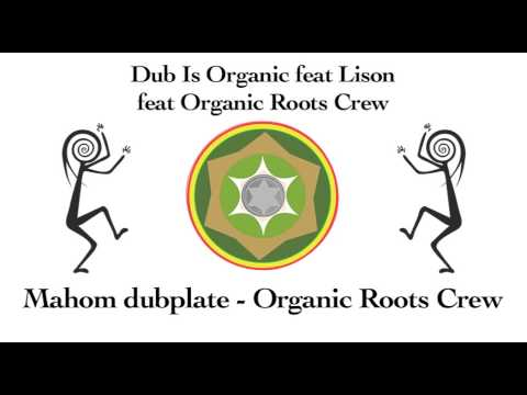 Mahom - Dub Is Organic feat Lison feat Organic Roots Crew