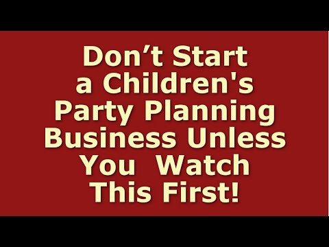 How to Start a Children's Party Planning Business | Including Free Business Plan Template