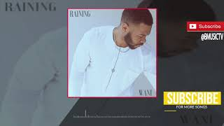 Download Wani - Raining (OFFICIAL AUDIO 2017) MP3 song and Music Video