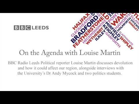Regional Devolution - On the Agenda with Louise Martin from BBC Radio Leeds