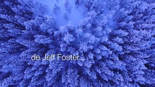 """Â¿CÃ""""MO PERDONAR? de Jeff Foster . Poema meditativo"""
