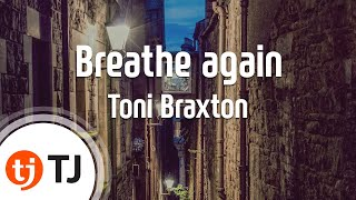 [TJ노래방] Breathe again - Toni Braxton (Breathe again - Toni Braxton) / TJ Karaoke