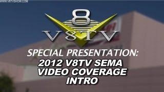 2012 SEMA V8TV VIDEO COVERAGE INTRO