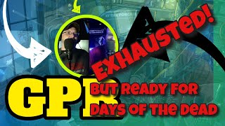 GPR – Exhausted and Ready for Days of the Dead