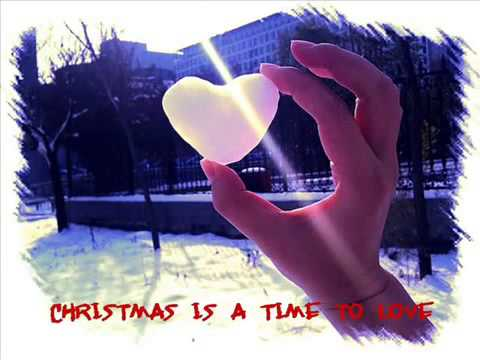 Christmas is a time to love (Part)