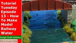 Tutorial Tuesday Episode 13 - How To Make Realistic Model Railway Water On A Budget