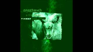 Greenman - The Return Of The Son Of Nothing (Tiamat Cover)